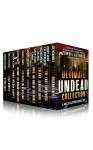 Ultimate Undead Collection: The Zombie Apocalypse Best Sellers Boxed Set (10 Books) - Joe McKinney, Bobby Adair, Michaelbrent Collings, David Moody, Shawn Chesser, Sarah Lyons Fleming, Timothy W. Long, Rachel Aukes, Eric A. Shelman, Armand Rosamilia, T.W. Piperbrook, Mark Tufo