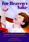 For Heaven's Sake - Sandy Eisenberg Sasso