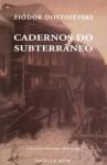 Cadernos do Subterrâneo - Fyodor Dostoyevsky, Nina Guerra, Filipe Guerra