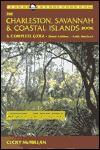 The Charleston, Savannah & Coastal Islands Book, 3rd Edition: A Complete Guide - Cecily McMillan