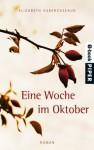 Eine Woche im Oktober: Roman (German Edition) - Elizabeth Subercaseaux, Maria Hoffmann-Dartevelle