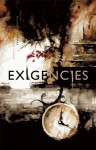 Exigencies: A Neo-Noir Anthology - Richard Thomas, Chuck Wendig, David James Keaton, Damien Angelica Walters, Kevin Catalano, Rebecca Jones-Howe, Heather Foster, Usman T. Malik, Jason Metz, Nathan Beauchamp, Adam Peterson, Brendan Detzner, Faith Gardner, Alex Kane, Barbara Duffey, Marytza Rubio, Amanda