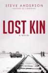 Lost Kin: A Novel (Kaspar Brothers) - Steve Anderson