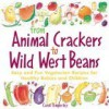 From Animal Crackers to Wild West Beans - Carol Timperley, Stephen May