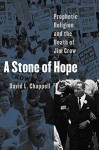 A Stone of Hope: Prophetic Religion and the Death of Jim Crow by David L. Chappell (2004-01-26) - David L. Chappell