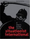 Situationist International: A User's Guide - Simon Ford