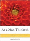 As a Man Thinketh: Create the Life You Want, A Hampton Roads Collection - Mina Parker, James Allen