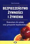 Bezpieczeństwo żywności i żywienia. Komentarz do ustawy oraz przepisów wspólnotowych - Maria Grochowska