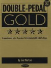Double Pedal Gold - Joe Morton, Morton Joe