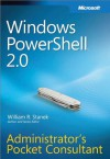 Windows PowerShellTM 2.0 Administrators Pocket Consultant: Administrator's Pocket Consultant - William Stanek
