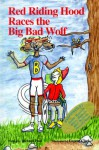 Red Riding Hood Races the Big Bad Wolf - Richard Paul
