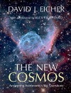 The New Cosmos: Answering Astronomy's Big Questions - David J. Eicher, Alex Filippenko