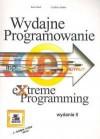 Wydajne programowanie Extreme programming - Kent Beck, Cynthia Andres