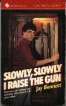 Slowly, Slowly I Raise the Gun - Jay Bennett