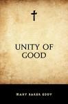 Unity of Good - Mary Baker Eddy