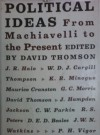 Political Ideas: From Machiavelli to the Present - David Thomson