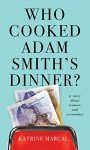 Who Cooked Adam Smith's Dinner?: A Story About Women and Economics by Katrine Marcal (5-Mar-2015) Paperback - Katrine Marcal