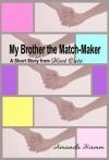 My Brother the Match-Maker: A Short Story from Meet Cute - Amanda Hamm