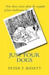Just Four Dogs - Peter T. Bissett, Diane Hills