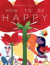 By Eleanor Davis How To Be Happy (1st Edition) - Eleanor Davis