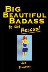 Big Beautiful Badass to the Rescue!: A Random Act of FemDom - Joe Brewster