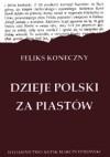Dzieje Polski za Piastów - Feliks Koneczny