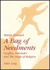 A Bag Of Needments: Geoffrey Parrinder And The Study Of Religion - Martin Forward