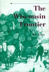Wisconsin Frontier - Mark Wyman