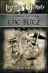 Legends of History: Fun Learning Facts About THE BLITZ: Illustrated Fun Learning For Kids - Matt Curtis