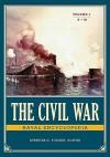 The Civil War Naval Encyclopedia [2 Volumes] - Spencer C. Tucker