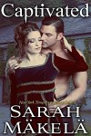 Captivated (Courts of Light and Darkness, #1) - Sarah Mäkelä