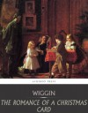 The Romance of a Christmas Card - Kate Douglas Wiggin