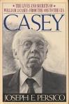 Casey: The Lives and Secrets of William J. Casey: from the OSS to the CIA by Joseph E. Persico (1990-10-01) - Joseph E. Persico