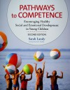 Pathways to Competence: Encouraging Healthy Social and Emotional Development in Young Children - Sarah Landy, Joy Osofsky