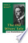 The Old Wives' Tale Mobi Classics - Arnold Bennett