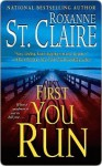 First You Run (Bullet Catcher, #5) - Roxanne St. Claire