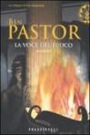 La voce del fuoco - Ben Pastor, Paola Bonini