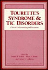 Tourette's Syndrome and Tic Disorders: Clinical Understanding and Treatment - Donald J. Cohen, Ruth Dowling Bruun
