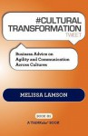 # Cultural Transformation Tweet Book01: Business Advice on Agility and Communication Across Cultures - Melissa Lamson, Rajesh Setty
