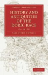 History and Antiquities of the Doric Race - 2-Volume Set - Karl Otfried Müller, Henry Tufnell, George Cornewall Lewis