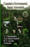 Cumulative Environmental Impact Assessment - T. V. Ramachandra