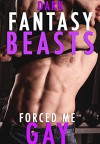 Dark Fantasy Beasts Forced Me Gay: Three Book Collection: (Bi-Sexual Monster Erotica) - Hunter Fox