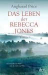Das Leben der Rebecca Jones: Roman - Gregor Runge, Angharad Price