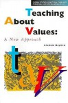 Teaching about Values: A Practical Approach - Graham Haydon