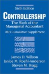 Controllership: The Work Of The Managerial Accountant, 2003 Cumulative Supplement - James D. Willson, Steven M. Bragg, Janice M. Roehl-Anderson
