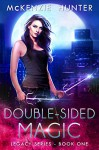 Double-Sided Magic (Legacy Series Book 1) - McKenzie Hunter