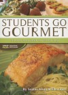 Students Go Gourmet: Simple Gourmet for Everyday - Susan Hadley