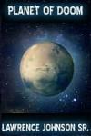 Planet of Doom - Lawrence Johnson Sr.