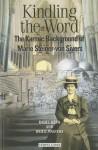 Kindling the Word: The Karmic Background of Marie Steiner-Von Sivers - Rahel Kern, Brien Masters