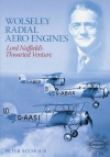 Wolseley Radial Aero Engines: Lord Nuffield's Venture - Peter S. Seymour